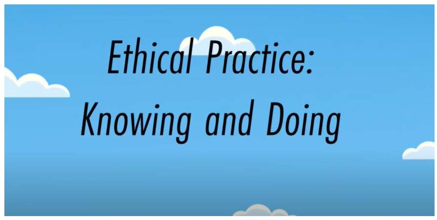 Ethical Practice: Knowing and Doing